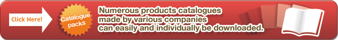 Catalogue packs Numerous products catalogues made by various companies can easily and individually be downloaded.